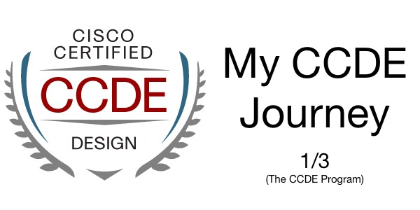 My CCDE Journey - Part 1 of 3 - The CCDE Program